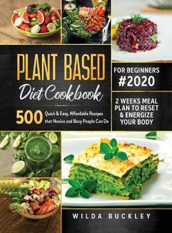 Plant Based Diet Cookbook for Beginners #2020 500