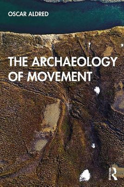 The Archaeology of Movement