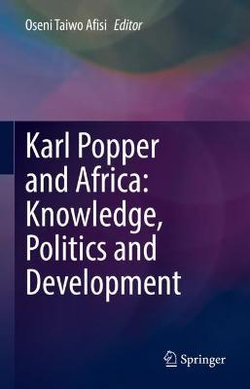 Karl Popper and Africa: Knowledge, Politics and Development