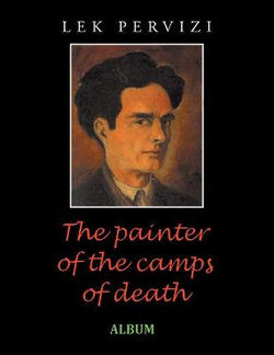 The Painter of the Camps of Death