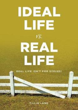 Ideal Life vs. Real Life