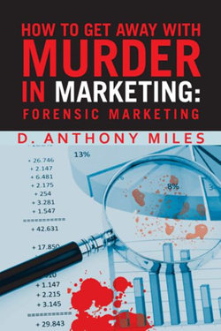 How to Get Away with Murder in Marketing
