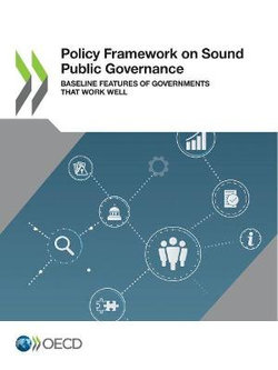 Policy Framework on Sound Public Governance Baseline Features of Governments That Work Well