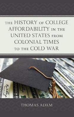 The History of College Affordability in the United States from Colonial Times to the Cold War