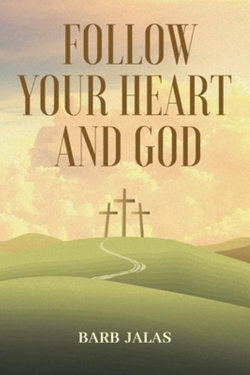 Follow Your Heart and God