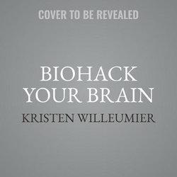 Biohack Your Brain LIB/e