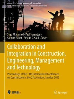 Collaboration and Integration in Construction, Engineering, Management and Technology
