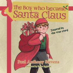 The Boy Who Became Santa Claus