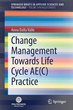 Change Management Towards Life Cycle AE(C) Practice