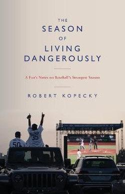 The Season of Living Dangerously