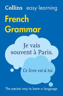 Easy Learning French Grammar: Trusted Support for Learning (Collins Easy Learning)