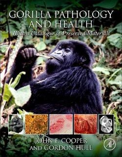 Gorilla Pathology and Health: With a catalogue of archival biological material