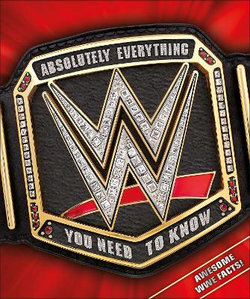 WWE Absolutely Everything You Need to Know