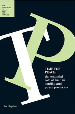 Time for Peace:The Essential Role of Time in Conflict and Peace
