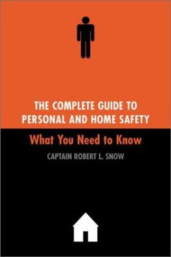 The Complete Guide To Personal And Home Safety