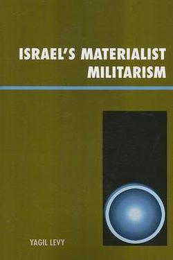 Israel's Materialist Militarism