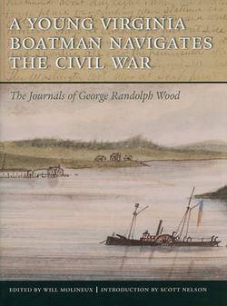 A Young Virginia Boatman Navigates the Civil War