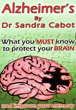 Alzheimers - What You Must Know to Protect Your Brain