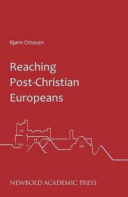 Reaching Post-Christian Europeans
