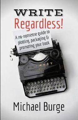 Write, Regardless!