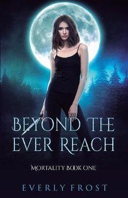 Beyond the Ever Reach