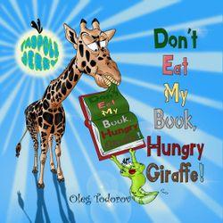 Tadpole Jerry Don't Eat My Book, Hungry Giraffe!