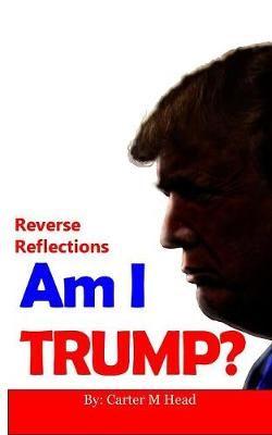 Am I Trump?