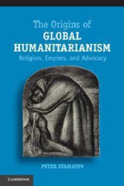 The Origins of Global Humanitarianism
