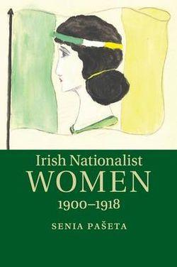 Irish Nationalist Women, 1900-1918