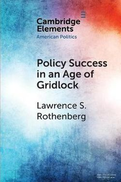 Policy Success in an Age of Gridlock