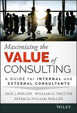 Maximizing the Value of Consulting