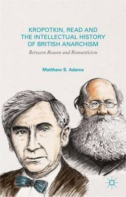 Kropotkin, Read and the Intellectual History of British Anarchism