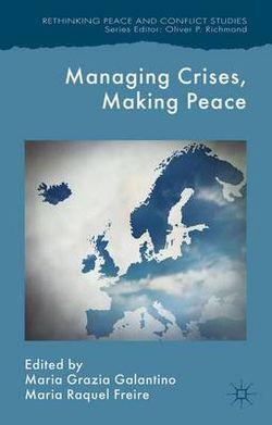 Managing Crises, Making Peace