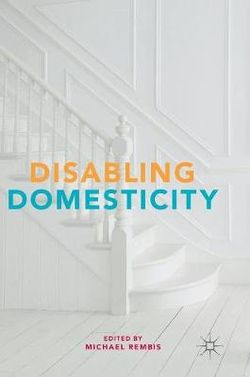 Disabling Domesticity