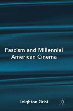 Fascism and Millennial American Cinema