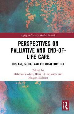 Perspectives on Palliative and End-of-Life Care