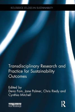 Transdisciplinary Research and Practice for Sustainability Outcomes