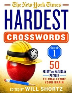 The New York Times Hardest Crosswords Volume 1