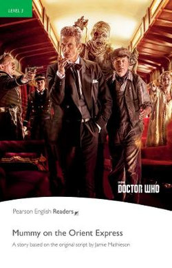Pearson English Readers Level 3: Doctor Who - Mummy on the Orient Express