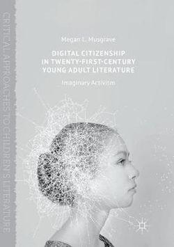 Digital Citizenship in Twenty-First-Century Young Adult Literature