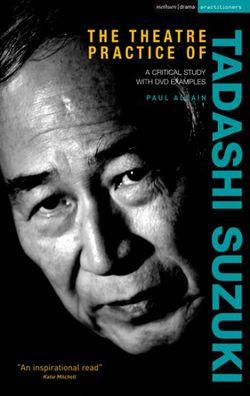 The Theatre Practice of Tadashi Suzuki