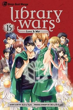 Library Wars: Love and War, Vol. 15