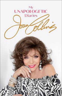 The Uncensored and Unapologetic Diaries of Joan Collins