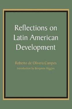 Reflections on Latin American Development