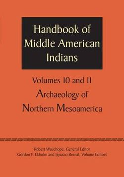 Handbook of Middle American Indians, Volumes 10 And 11