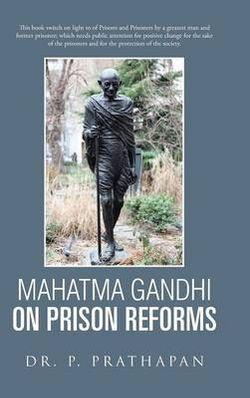 Mahatma Gandhi on Prison Reforms