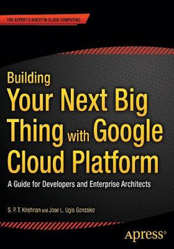 Building Your Next Big Thing with Google Cloud Platform