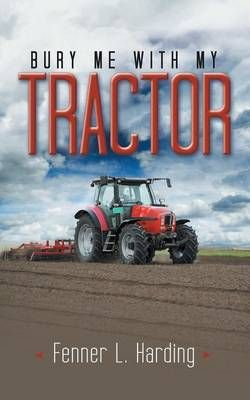 Bury Me with My Tractor