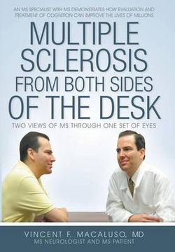 Multiple Sclerosis from Both Sides of the Desk