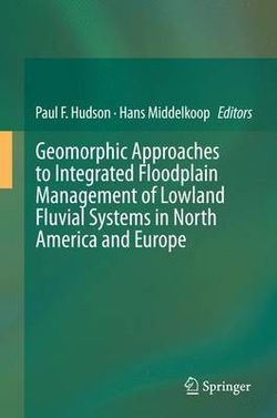 Geomorphic Approaches to Floodplain Management of Coastal Plan Fluvial Systems in North American and Europe
